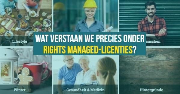 Wat verstaan we precies onder Rights Managed-licenties? 1