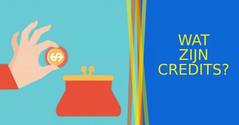 Wat zijn credits? Lees hier het antwoord. 1