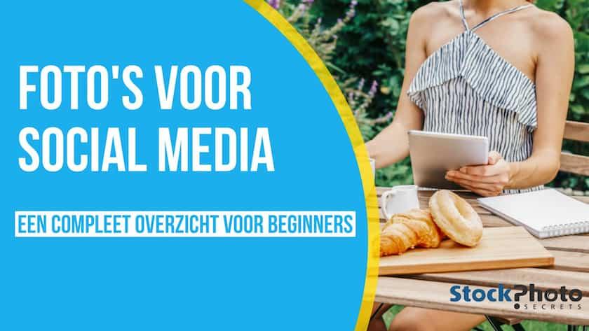 Foto's voor Social Media: Een compleet overzicht voor beginners 1