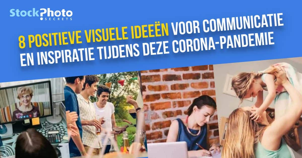 8 positieve visuele ideeën voor communicatie en inspiratie tijdens deze Corona-pandemie 1