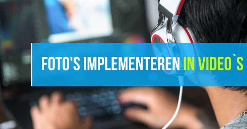 foto's implementeren in video's