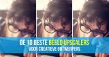 De 10 beste beeld upscalers voor creatieve ontwerpers