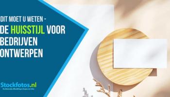 Het huisstijl ontwerp voor bedrijven – Dit moet u weten!