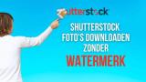 Shutterstock foto's zonder watermerk downloaden – 5 manieren!